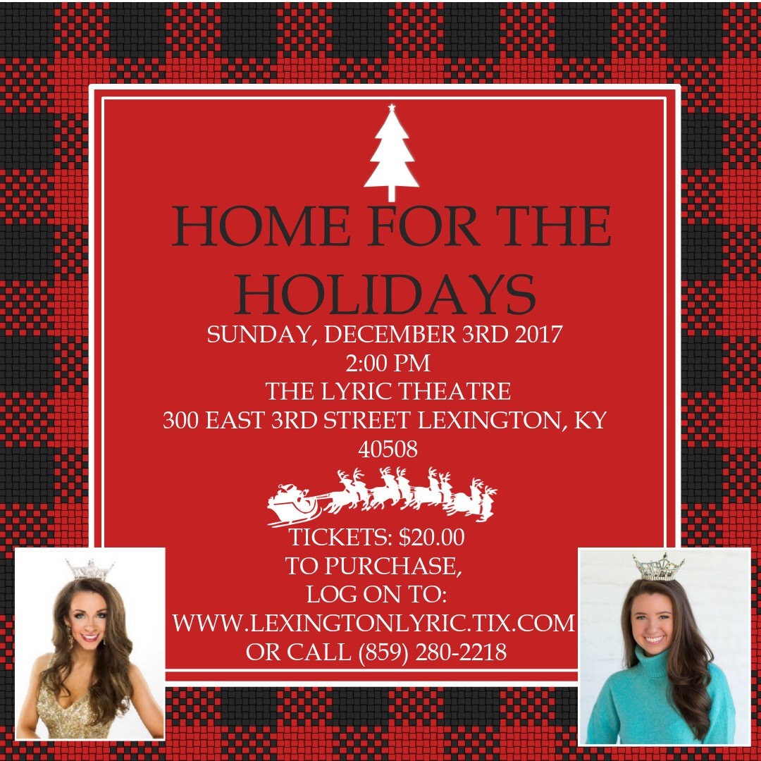 Ticket sales home for the holidays at lyric theatre cac on a holiday concert for the entire family showcasing the talents of miss ky 2017 molly matney and miss ky outastnding teen abigail quammen stopboris Images