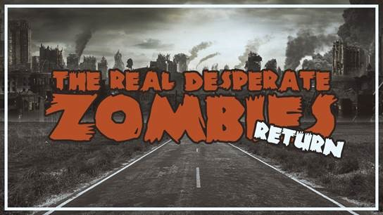 The Real Desperate Zombies Return