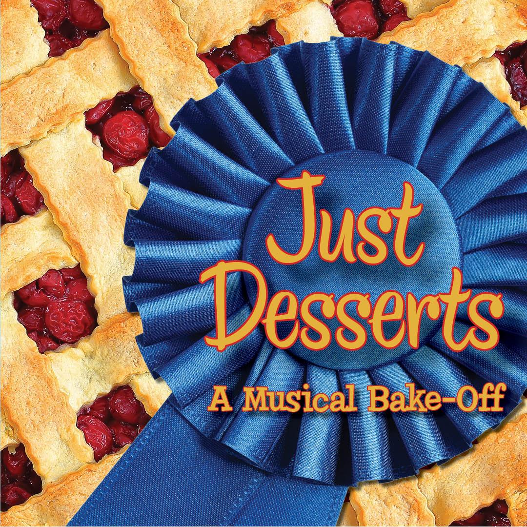 Just Desserts: A Musical Bake-Off Image